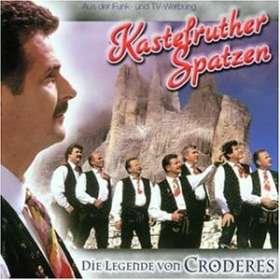 Kastelruther Spatzen: Die Legende von Croderes, CD