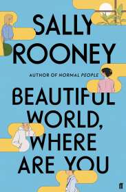 Sally Rooney: Beautiful World, Where Are You, Buch