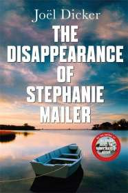 Joël Dicker: The Disappearance of Stephanie Mailer, Buch