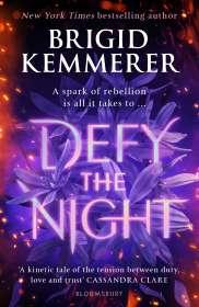 Brigid Kemmerer: Defy the Night, Buch