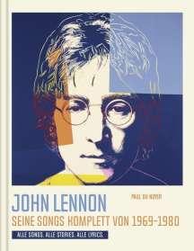 Paul Du Noyer: John Lennon. Seine Songs komplett von 1969-1980. Alle Songs. Alle Stories. Alle Lyrics., Buch
