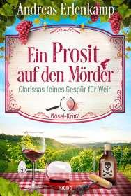 Andreas Erlenkamp: Ein Prosit auf den Mörder, Buch