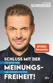 Florian Schroeder: Schluss mit der Meinungsfreiheit!, Buch