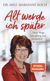Marianne Koch: Alt werde ich später, Buch