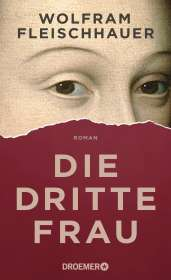 Wolfram Fleischhauer: Die dritte Frau, Buch