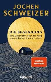 Jochen Schweizer: Die Begegnung. Eine Geschichte über den Weg zum selbstbestimmten Leben, Buch