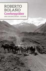 Roberto Bolaño: Cowboygräber, Buch
