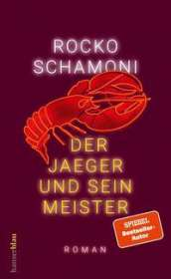Rocko Schamoni: Der Jaeger und sein Meister, Buch