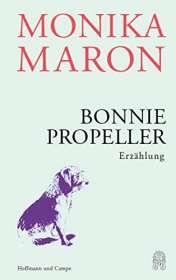 Monika Maron: Bonnie Propeller, Buch
