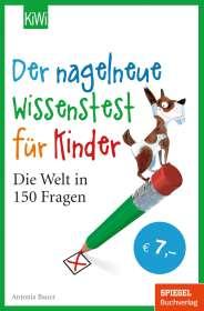 Antonia Bauer: Der nagelneue Wissenstest für Kinder, Buch