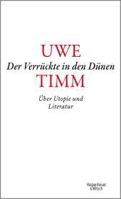 Uwe Timm: Der Verrückte in den Dünen, Buch