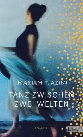 Mariam T. Azimi: Tanz zwischen zwei Welten, Buch