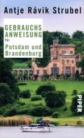 Antje Rávik Strubel: Gebrauchsanweisung für Potsdam und Brandenburg, Buch
