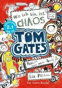 Liz Pichon: Tom Gates. Wo ich bin ist Chaos - aber ich kann nicht überall sein & Eins-a-Ausreden (und anderes cooles Zeug): (Doppelband 1/2), Buch