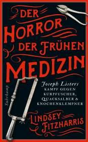 Lindsey Fitzharris: Der Horror der frühen Medizin, Buch