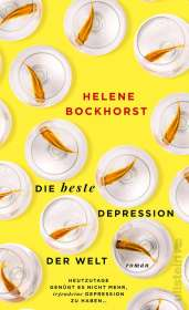 Helene Bockhorst: Die beste Depression der Welt, Buch