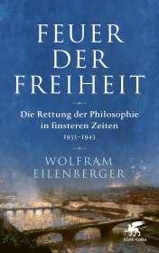 Wolfram Eilenberger: Feuer der Freiheit, Buch