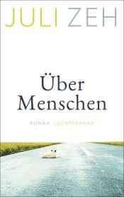 Juli Zeh: Über Menschen, Buch