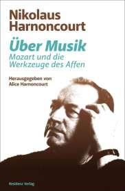 Nikolaus Harnoncourt: Über Musik, Buch
