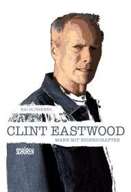 Kai Bliesener: Clint Eastwood - Mann mit Eigenschaften, Buch