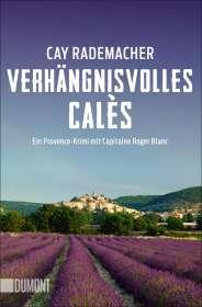 Cay Rademacher: Verhängnisvolles Calès, Buch
