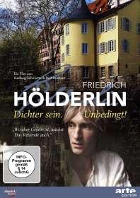 Hedwig Schmutte: Friedrich Hölderlin - Dichter sein. Unbedingt!, DVD