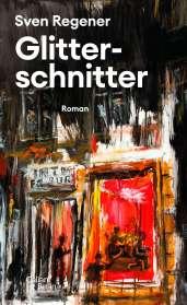 Sven Regener: Glitterschnitter, Buch