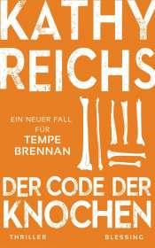 Kathy Reichs: Der Code der Knochen, Buch