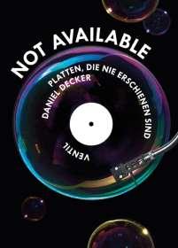 Daniel Decker: Not Available, Buch