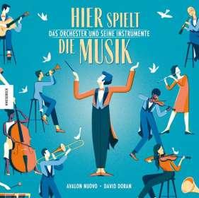 Avalon Nuovo: Hier spielt die Musik. Das Orchester und seine Instrumente, Buch