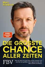 Marc Friedrich: Die größte Chance aller Zeiten, Buch