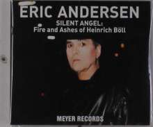 Eric Andersen: Silent Angel: Fire And Ashes Of Heinrich Böll (signiert), CD