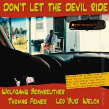 "Wolfgang Bernreuther, Thomas Feiner & Leo ""Bud"" Welch: Don't Let The Devil Ride: Live 2017 (180g) (signiert), LP"