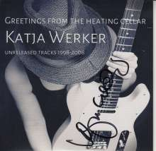Katja Werker: Greetings From The Heating Cellar - Unreleased Tracks 1998 - 2008 (signiert), CD