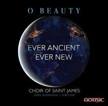 Saint James Choir - O Beauty Ever Ancient Ever New, CD