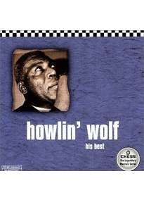 Howlin' Wolf: His Best, CD