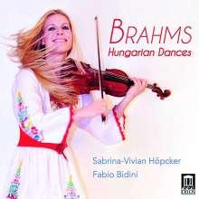 Johannes Brahms (1833-1897): Ungarische Tänze Nr.1-21 für Violine & Klavier, CD