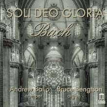 "Bach-Transkriptionen für Trompete & Orgel - ""Soli Deo Gloria"", 2 CDs"