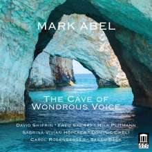 "Mark Abel (geb. 1948): Kammermusik ""The Cave of Wondrous Voice"", CD"