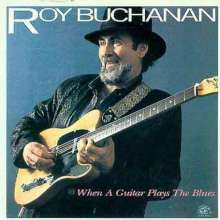 Roy Buchanan: When A Guitar Plays The Blues, CD