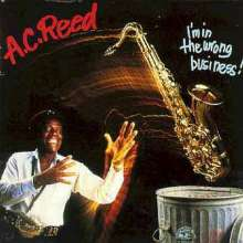 A.C. Reed: I'm In The Wrong Business, CD