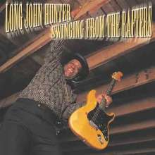 Long John Hunter: Swinging From The Rafters, CD