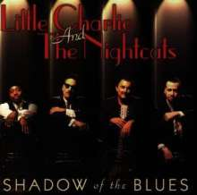 Little Charlie & The Nightcats: Shadow Of The Blues, CD