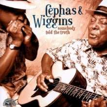 John Cephas & Phil Wiggins: Somebody Told The Truth, CD