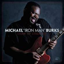 Michael Burks: Show Of Strength, CD