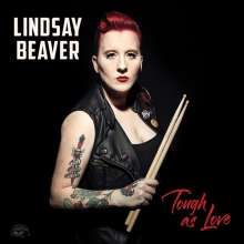 Lindsay Beaver: Tough As Love, CD