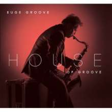 Euge Groove: House Of Groove, CD