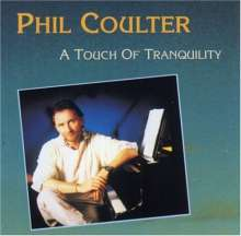 Phil Coulter (geb. 1942): Touch Of Tranquility, CD