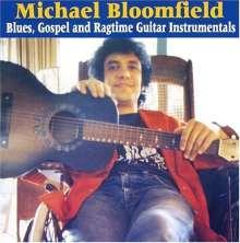 Mike Bloomfield: Blues, Gospel & Ragtime Guitar Instrumentals, CD
