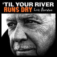 Eric Burdon: 'Til Your River Runs Dry, CD